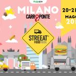 Streeat Food Truck 20/21 Maggio – Carroponte (Milano)